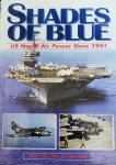 Shades of Blue US Naval Air Power Since 1941 by Martin W Bowman Book