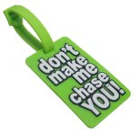 Dont Make Me Chase You Luggage Tag Green Color