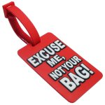 Excuse Me Not Your Bag Luggage Tag Red Color