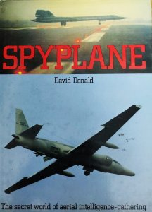 Spyplane: The Secret World of Aerial Intelligence gathering by David Donald book.