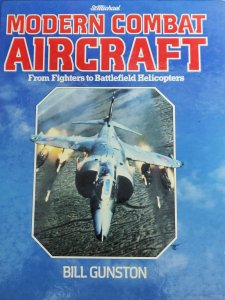 Modern Combat Aircraft from Fighters to Battlefield Helicopters by Bill Gunston book