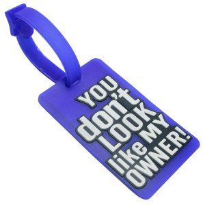 You Don't Look Like My Owner! Luggage Tag Blue Color
